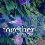 Together original music by Cortney Matz